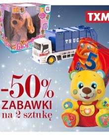 TXM ZABAWKI -50% na 2 sztukę.