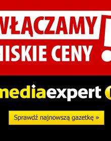 MEDIA EXPERT WŁĄCZAMY NISKIE CENY!